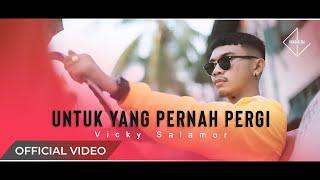 VICKY SALAMOR - Untuk Yang Pernah Pergi (Official Music Video)