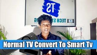 Normal TV Convert to Smart TV …