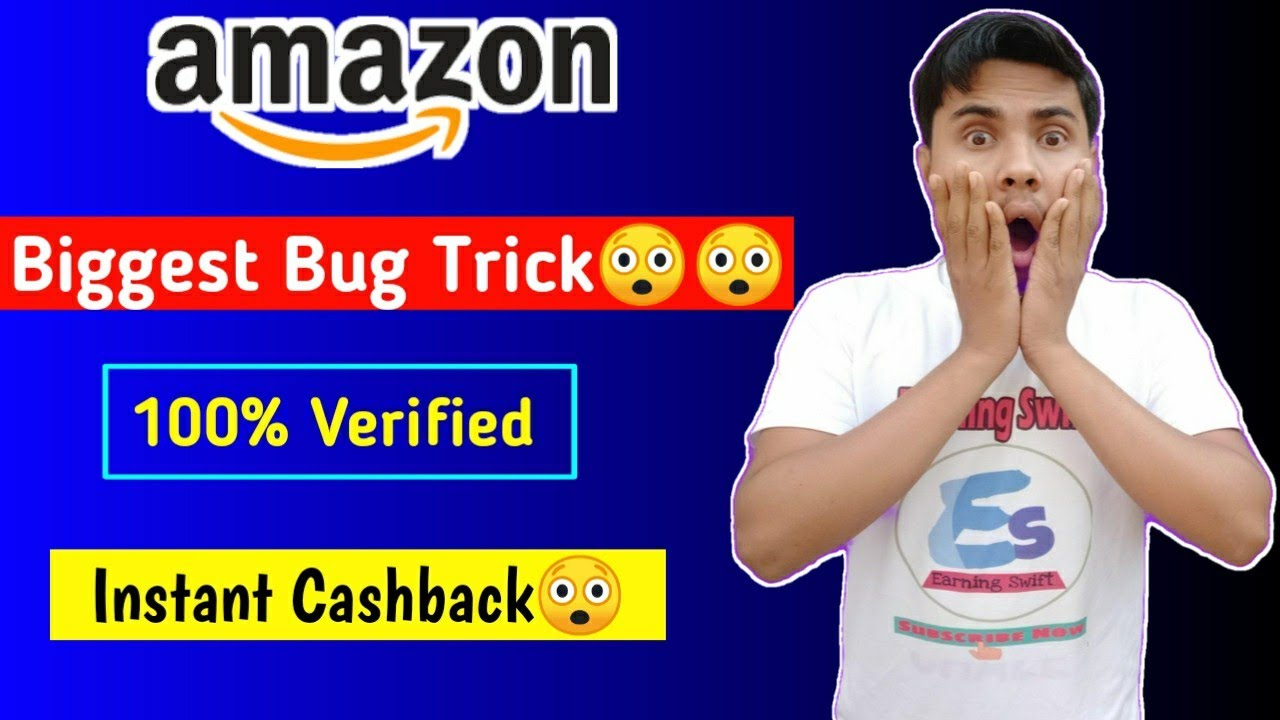 Amazon Biggest Bug Trick😲😲|| 100% Verified 😲|| Live proof|| Instant cashback|| Earning swift||