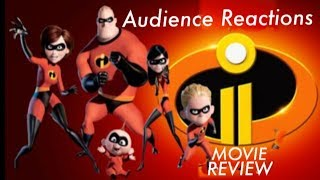 INCREDIBLES 2 AUDIENCE REACTIONS and SPOILER MOVIE REVIEW