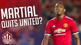 Anthony MARTIAL QUITS Man Utd? Manchester United Transfer News