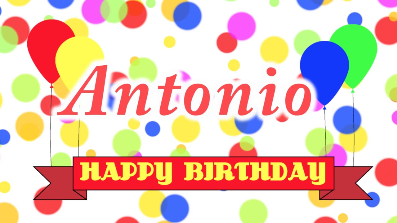 Happy Birthday Antonio Song - YouTube