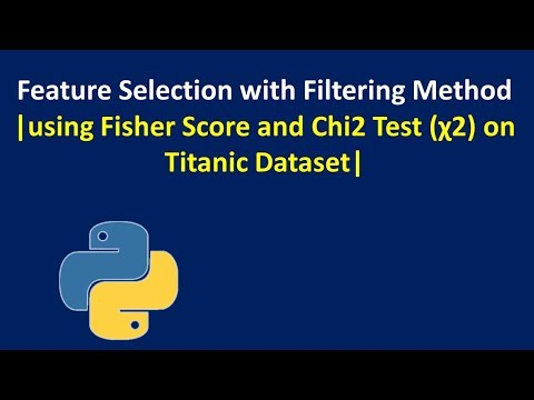 Feature Selection Using Fisher Score And Chi2 (χ2) Test On Titanic Dataset | KGP Talkie