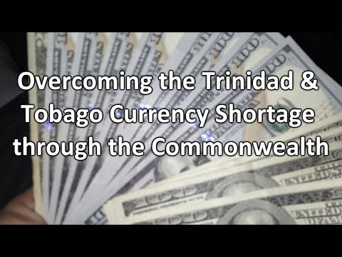 Overcoming the Trinidad and Tobago Currency Shortage through the Commonwealth