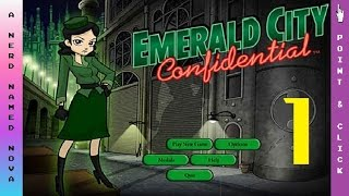 "ANerdNamedNova Plays: Emerald City Confidential [1] -  ""The Search Begins"""