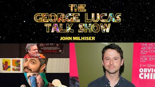 The George Lucas After Show - Episode XXI with John Milhiser