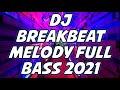 DJ DUGEM PALING ENAK DI DUNIA 2021  MANTUL MANTAP JIWA  !! DJ BREAKBEAT MELODY FULL BASS 2021