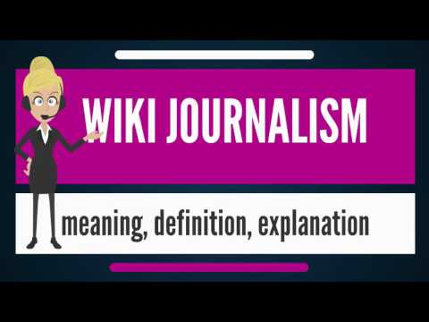 What is WIKI JOURNALISM? What does WIKI JOURNALISM mean? WIKI JOURNALISM meaning & explanation