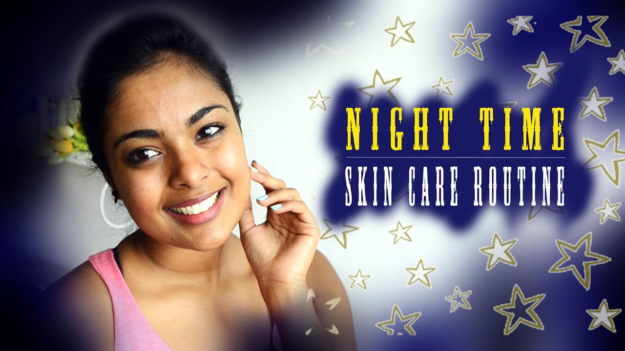 Night Time Skin Care Routine - YouTube