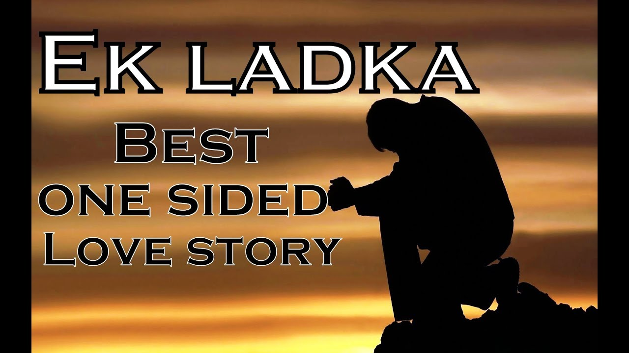 Ek Ladka Best One Sided Love Poetrystory Ever Hindi Rhyme