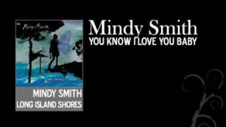 Watch Mindy Smith You Know I Love You Baby video
