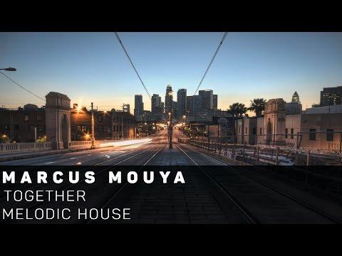 [Melodic House]Marcus Mouya - Together (Radio Edit)