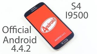 Galaxy S4 I9500 How to install Official Android 4 4 2 KitKat