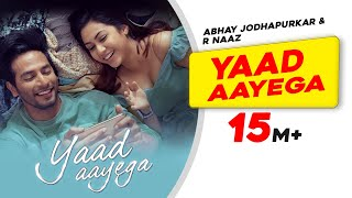 Yaad Aayega | Abhay | R Naaz | Kunaal | Sourav | Sehban | Reem | Latest Hindi Songs 2020