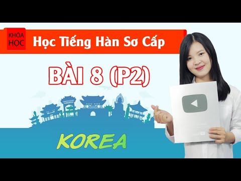 Học tiếng Hàn sơ cấp 1 Online – Bài 8 Công Việc Trong 1 Ngày (P2)