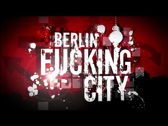Berlin Fucking City Intro.