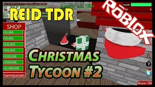 ROBLOX / CHRISTMAS TYCOON 2: FLOOR 1 / Reid TDR for Kids, Dad and Son, no bad words