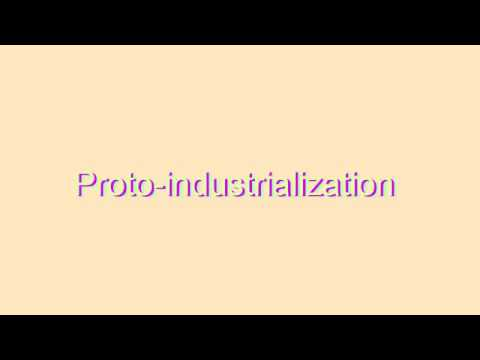 How to Pronounce Proto-industrialization