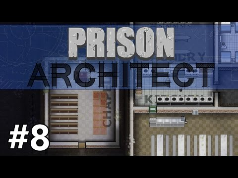 Prison Architect - Going to the Chapel - PART #8