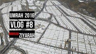 MAKKAH ZIYARAH !!! *UMRAH 2016* VLOG #8