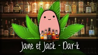 [Dar-k] Jane et Jack (Lyrics)