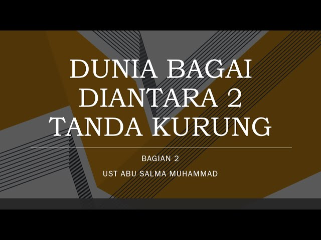 KAJIAN ZOOM : DUNIA SEPERTI DIANTARA 2 TANDA KURUNG (BAG 2)