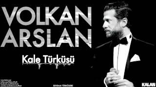 Volkan Arslan - Kale Türküsü