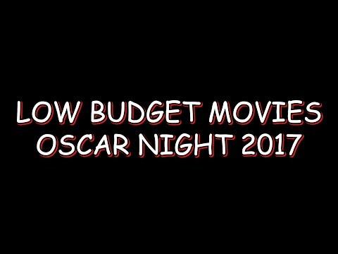 Low Budget Movies - Oscar Night 2017