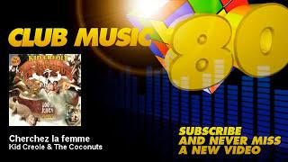 Kid Creole & The Coconuts - Cherchez la femme