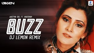 Buzz (Remix) - DJ Lemon | Aastha Gill | Badshah | Latest Party Remix Song 2018
