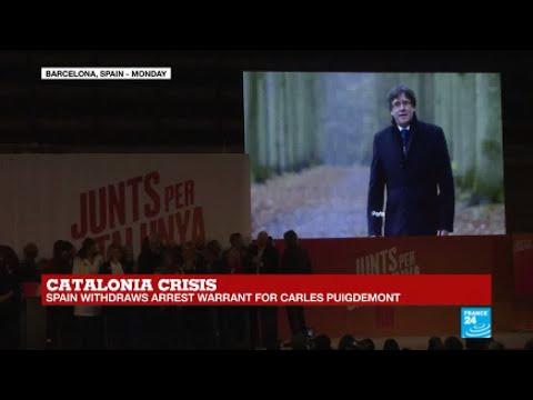 Catalonia Crisis: Spain withdraws arrest warrant for Carles Puidgemont
