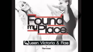 Queen Victoria & Rae - Found My Place (Juanjo Martin Private Remix)
