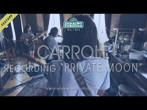 Carroll - Recording 'Private Moon' | Shaking Through (Feature)