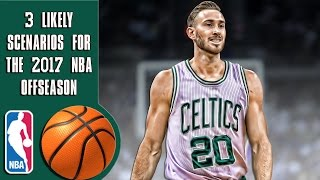 3 Likely scenarios for the 2017 NBA offseason
