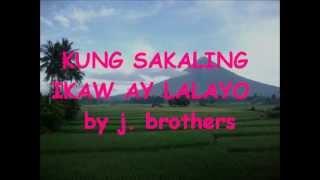 KUNG SAKALING IKAW AY LALAYO  W/ LYRICS ( from Bicol)