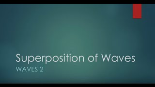 Waves 2: Superposition of Waves