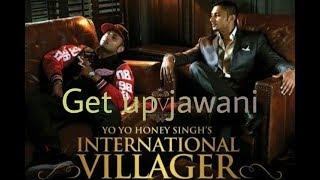 Get up jawani || Yo Yo Honey Singh ft. Badshah || International Villagers || Lyrics || LyricsMint