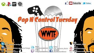 SE05EP12: Pop N Controller Tuesday for January 16th 2018