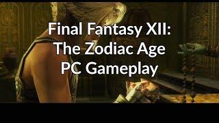 Final Fantasy XII: The Zodiac Age PC Gameplay