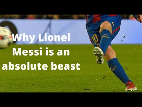 Why Lionel Messi Is An Absolute Beast