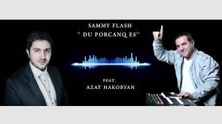 """Sammy Flash - """"Du Porcanq Es"""" feat. Azat Hakobyan"""