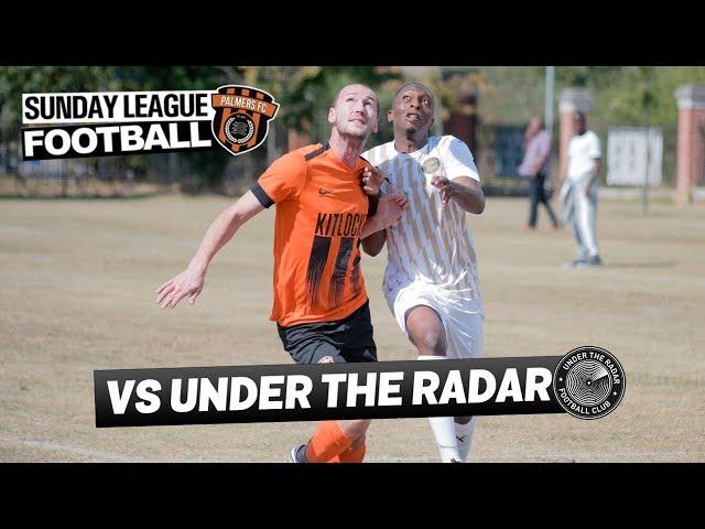 Sunday League Football VS UNDER THE RADAR FC