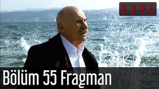 Ezel 55.Bölüm Fragman