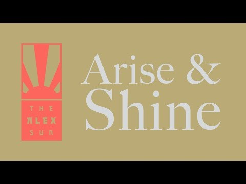 "Alex the Sun - ""Arise and Shine"""