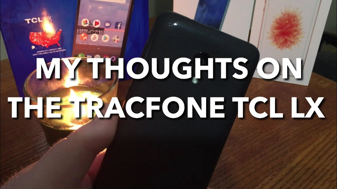 My Thoughts on the Tracfone TCL LX