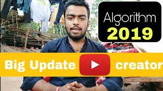 Big Update For YouTube Algorithm 2019