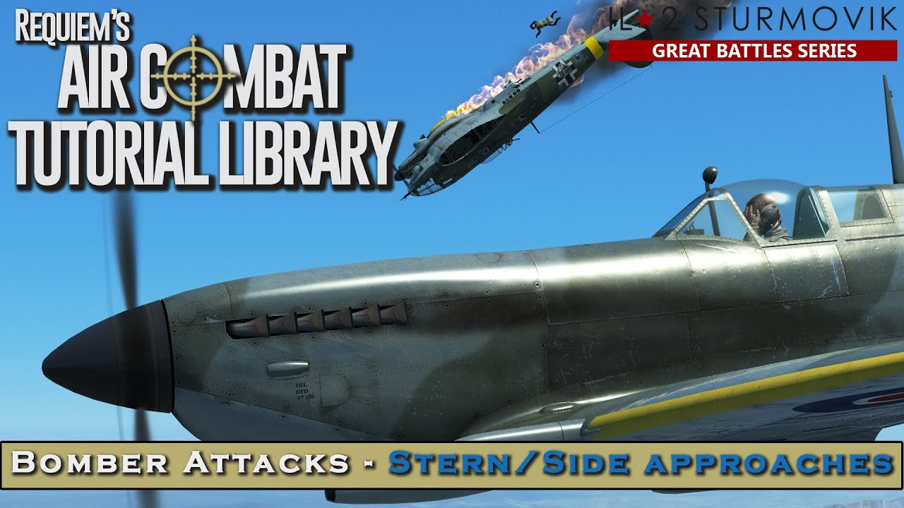 Attacking Bombers #1 - Stern & Side Approaches