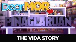 "#DearMOR: ""Pinaglaruan"" The Vida Story 07-21-18"