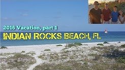 Indian Rocks Beach, FL Vacation - part 1