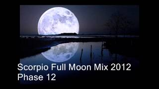 Scorpio Full Moon Mix 2012 - Phase 12